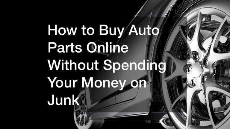 How to Buy Auto Parts Online Without Spending Your Money on Junk