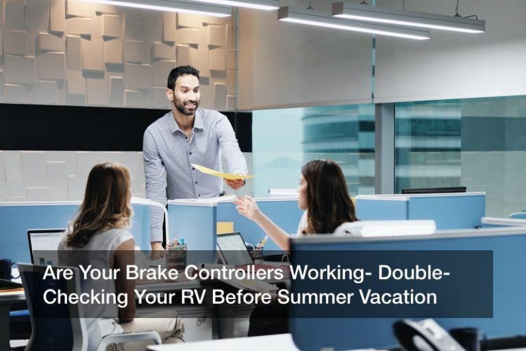 Are Your Brake Controllers Working? Double-Checking Your RV Before Summer Vacation