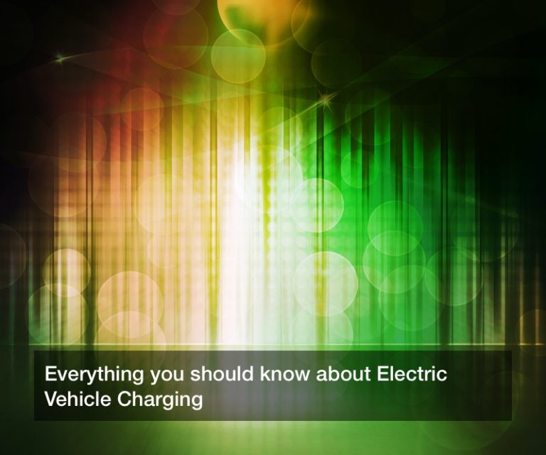 Everything you should know about Electric Vehicle Charging