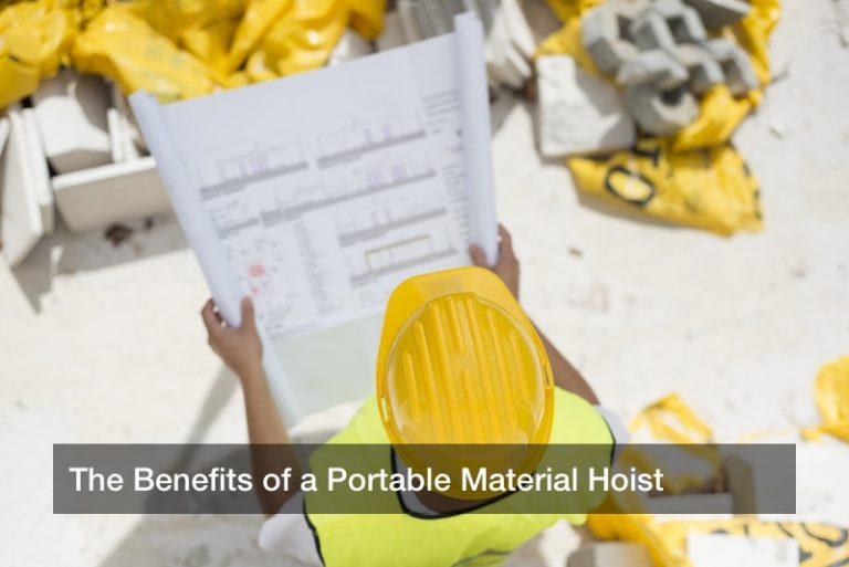 The Benefits of a Portable Material Hoist