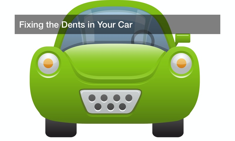 Fixing the Dents in Your Car