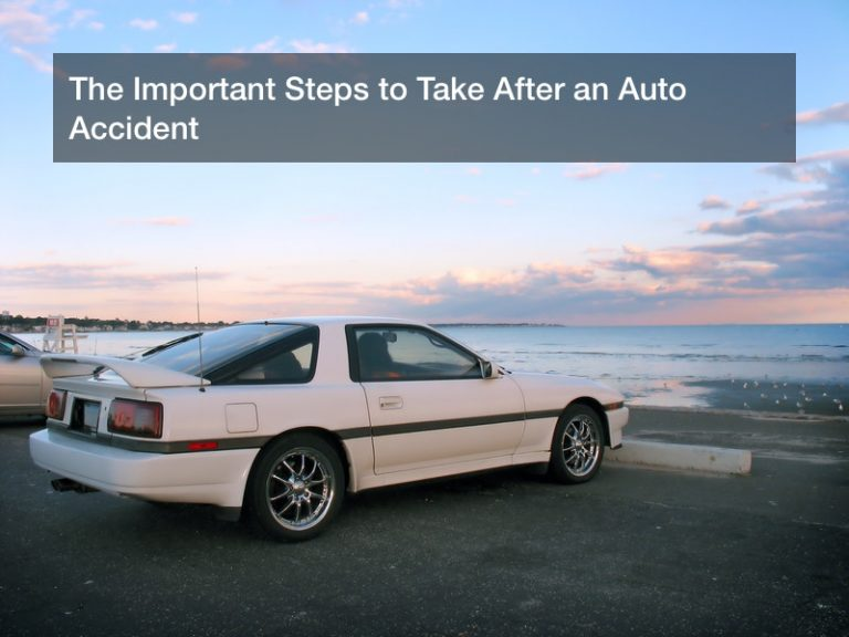 The Important Steps to Take After an Auto Accident