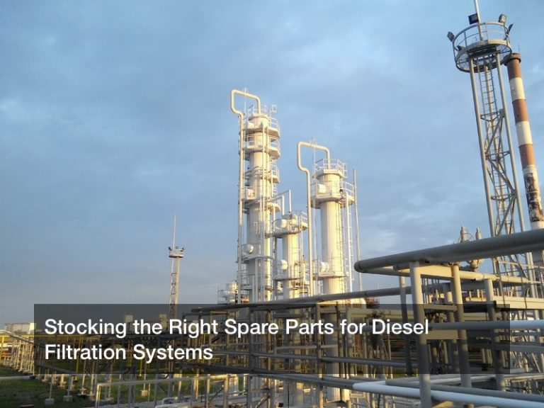 Stocking the Right Spare Parts for Diesel Filtration Systems