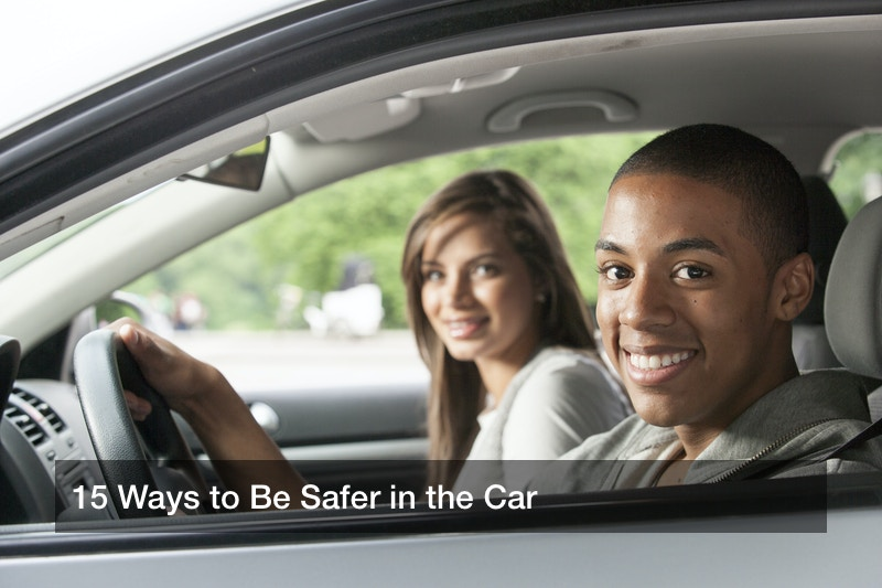 15 Ways to Be Safer in the Car