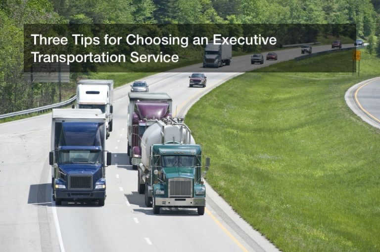 Three Tips for Choosing an Executive Transportation Service