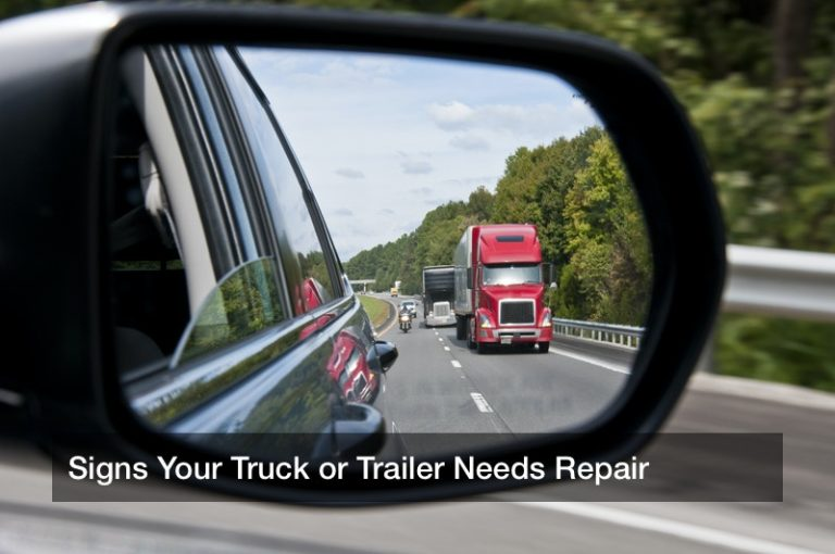 Signs Your Truck or Trailer Needs Repair