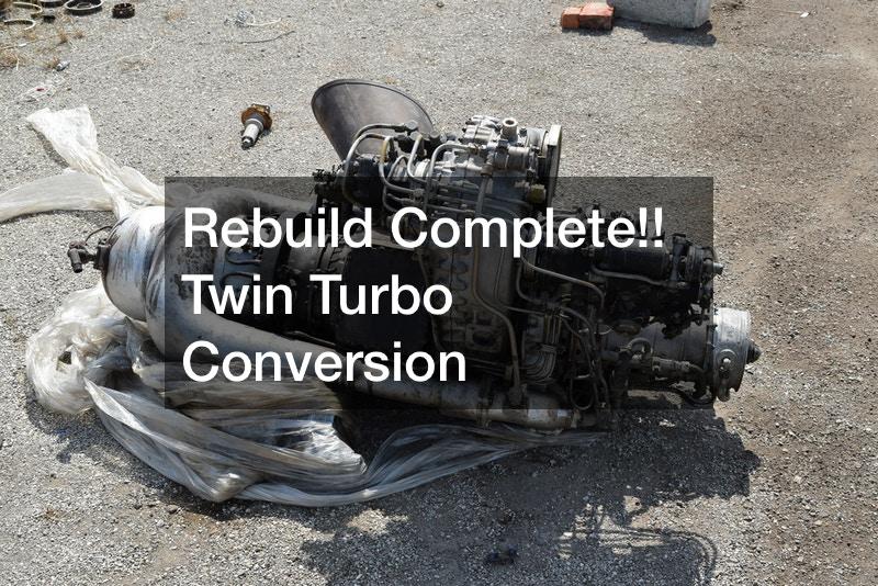 Rebuild Complete!! Twin Turbo Conversion