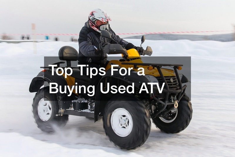 Top Tips For a Buying Used ATV